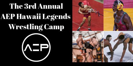 AEP Hawaii  Legends Wrestling Camp (3rd Annual) tickets