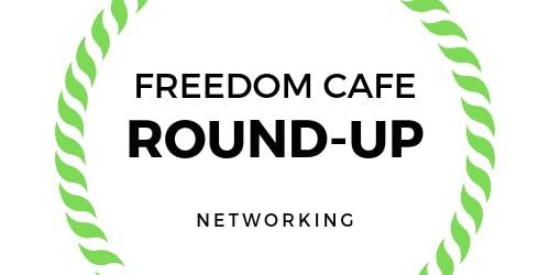 Freedom Cafe Round-up