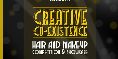 Creative co-existence  Hair and Makeup Competition and Showcase  tickets