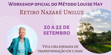 Retiro Heal Your Life® - Método Louise Hay - Nazaré Uniluz ingressos