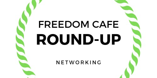 Freedom Cafe Round-up