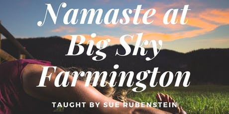Namaste at Big Sky Farmington tickets
