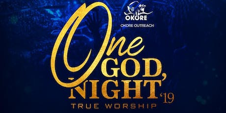 One God, One Night, True Worship 2019 tickets