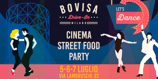 Bovisa Drive-In / Dj Set, Street Food & Cinema / Let's Dance