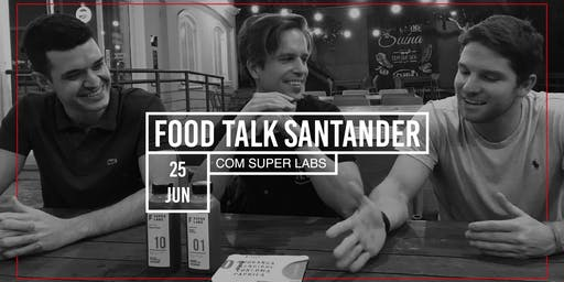 Food Talk Santander com Super Labs