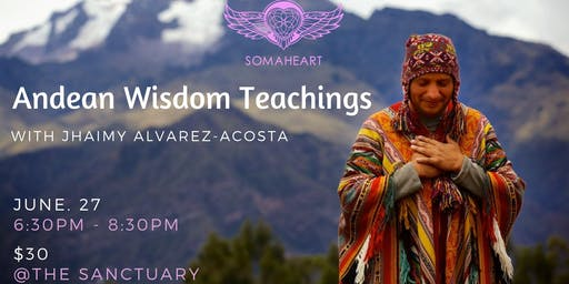 Andean Wisdom Teachings with Jhaimy Alvarez-Acosta