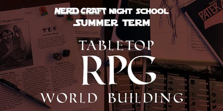 Nerd Craft Night School:  RPG World Building (6 Sessions) tickets