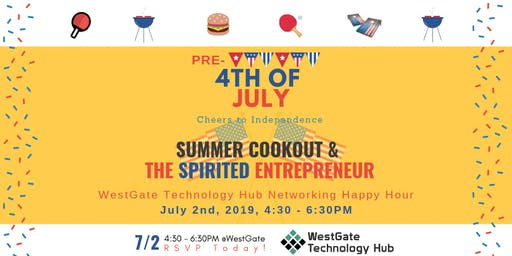 Summer Cookout & The Spirited Entrepreneur @WESTGATE: July 2, 2019