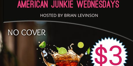 American Junkie Wednesdays $3 YOU-CALL-ITS tickets