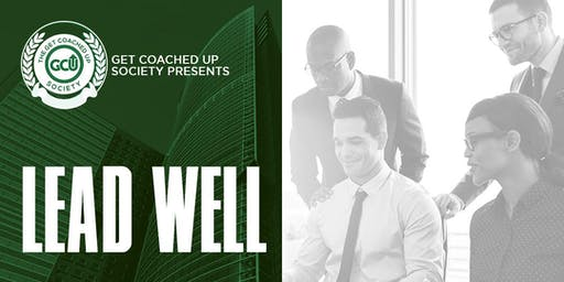 Get Coached Up Society Shreveport, LA Chapter Session: Lead Well
