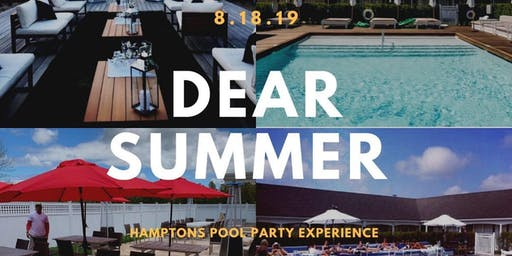 Sunday 8/18: Dear Summer - A Hampton Pool Party Experience