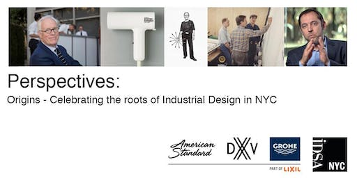 IDSA NYC Perspectives:Origins, Celebrating the roots of Industrial Design
