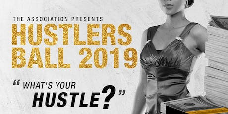 THE ASSOCIATION PRESENTS (HUSTLERS BALL 2019) tickets