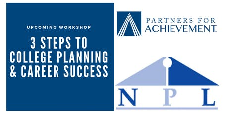 3 Steps To College Planning & Career Success - Naperville Public Library - 95th Street (3S) tickets