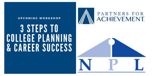 3 Steps To College Planning & Career Success - Naperville Public Library - 95th Street (3S) - Free Event