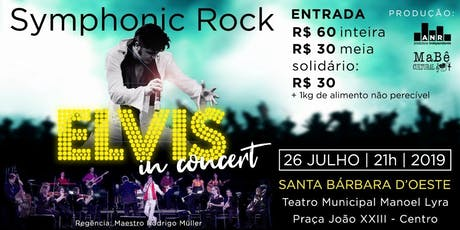 Symphonic Rock - Elvis In Concert ingressos