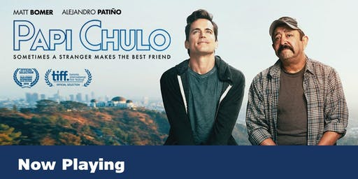 Papi Chulo Screening 6/21/19
