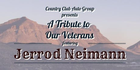A Tribute to Our Veterans Feat. Jerrod Neimann tickets