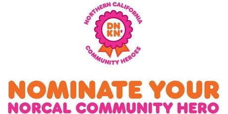 Nominate your local hero for Dunkin's first ever NorCal Heroes Program tickets