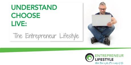 Understand-Choose-Live: The Entrepreneur Lifestyle tickets