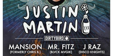 Justin Martin (Dirtybird) with Mansion (ChrisB.), Mr. Fitz (Blvck Mvgic) & J Raz (Disco Knights) tickets