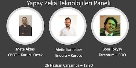 Yapay Zeka Teknolojileri Paneli - Bora Tokyay, Mete Aktaş, Metin Karabiber tickets