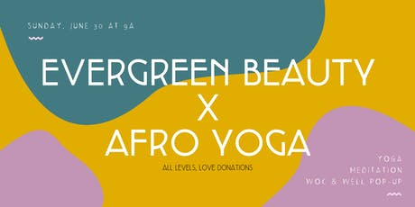 Afro Yoga x Evergreen tickets