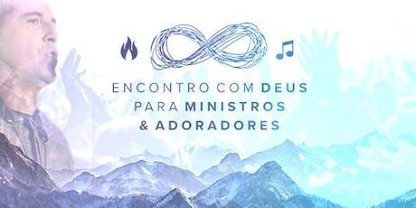 Encontro com Deus para Ministros & Adoradores - São José dos Pinhais ingressos