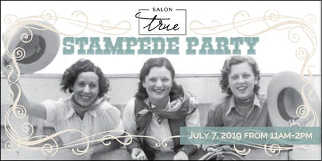 Salon True - Neighbourhood Stampede Party tickets