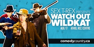 "Comedy Country presents: SEX T-REX in ""Watch Out..."
