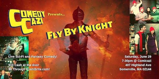 ComedyCazi presents: Fly By Knight