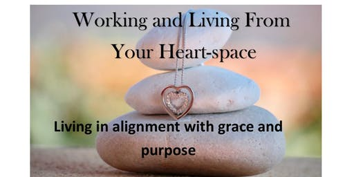 Joyfully Working & Living From Your Heart Space  (How to be courageous & bold!)