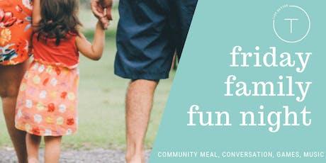 Friday Family Fun Night tickets
