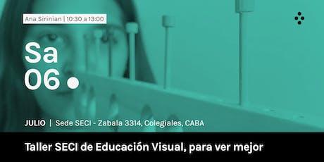 Taller SECI de Educación Visual, para ver mejor entradas