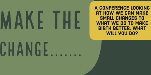 Make the change - Birth Trauma Conference