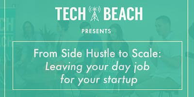 Tech Beach Talk - From Side Hustle to Scale