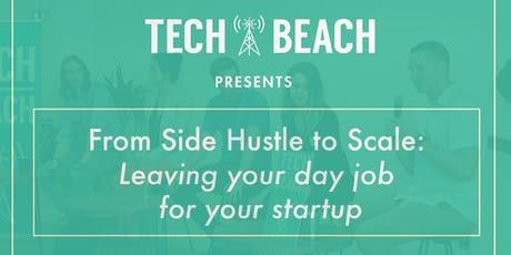 Tech Beach Talk - From Side Hustle to Scale tickets