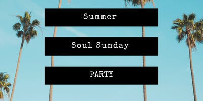Summer Soul Sunday Party