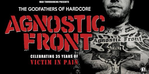 Agnostic Front - 35 years of 'Victim In Pain'