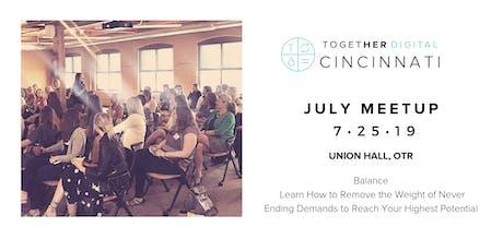 Together Digital Cincinnati July Member +1 Meetup: The Work/Life Balance tickets