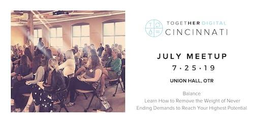 Together Digital Cincinnati July Member +1 Meetup: The Work/Life Balance