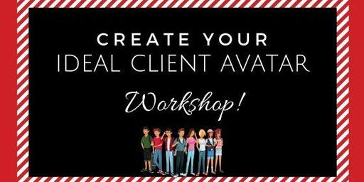 Create Your Ideal Client Avatar