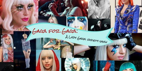 Gaga for Gaga: A Lady Gaga Variety Show tickets