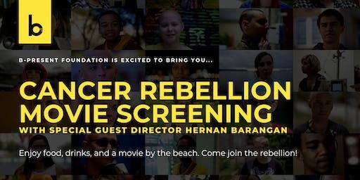 Cancer Rebellion Movie Screening  w/ Special Guest Director Hernan Barangan