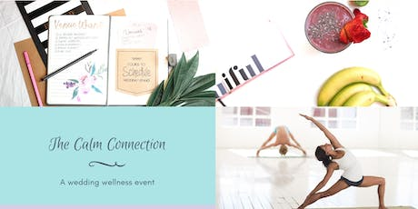 The Calm Connection: An Afternoon of Yoga, Wellness, and Relaxation tickets