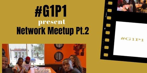 #G1P1 Presents Network Meetup Pt. 2