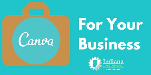 Canva For Your Business--Muncie