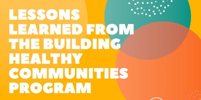 Lessons Learned From Building Healthy Communities