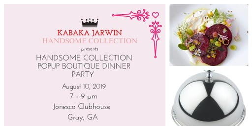 """KABAKA JARWIN """"Handsome Collection"""" Dinner Party"""