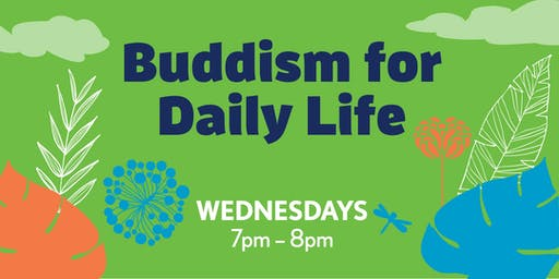 Summer Wednesdays: Buddhism for Daily Life